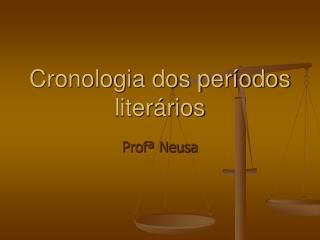 Cronologia dos períodos literários