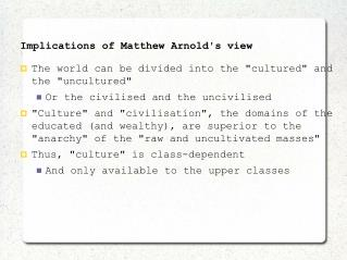 Implications of Matthew Arnold's view