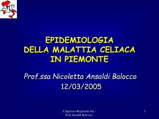 EPIDEMIOLOGIA  DELLA MALATTIA CELIACA  IN PIEMONTE