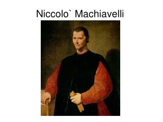 Niccolo` Machiavelli