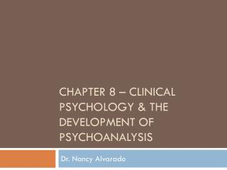 Chapter 8 – CLINICAL PSYCHOLOGY & THE DEVELOPMENT OF PSYCHOANALYSIS
