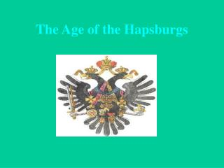 The Age of the Hapsburgs