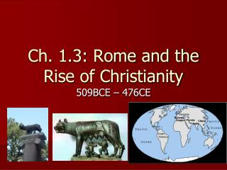 Ch. 1.3: Rome and the Rise of Christianity