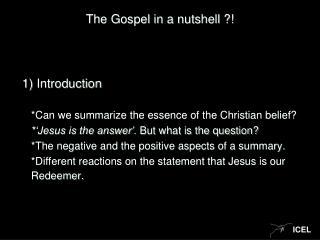 The Gospel in a nutshell ?!