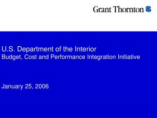 U.S. Department of the Interior Budget, Cost and Performance Integration Initiative