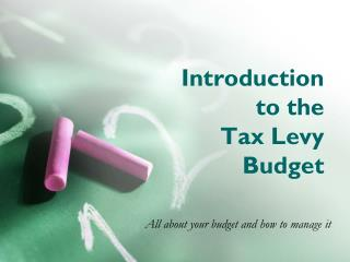 Introduction  to the  Tax Levy  Budget