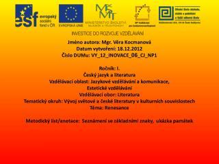 Jméno autora: Mgr. Věra Kocmanová Datum vytvoření: 18.12.2012