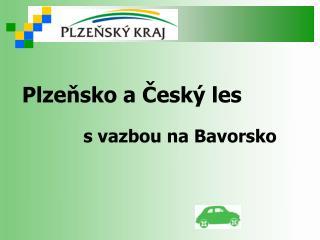 Plzeňsko a Český les s vazbou na Bavorsko