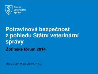 Potravinová bezpečnost z pohledu Státní veterinární správy