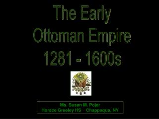 The Early Ottoman Empire 1281 - 1600s