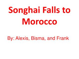 Songhai Falls to Morocco