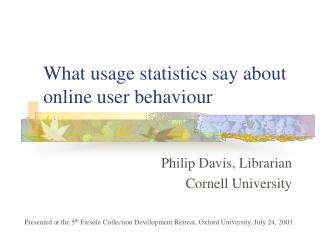 What usage statistics say about online user behaviour
