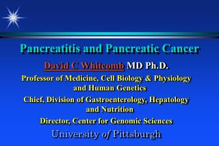 Pancreatitis and Pancreatic Cancer
