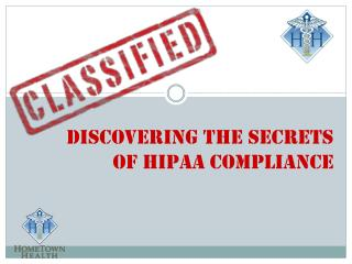 Discovering The Secrets  Of HIPAA Compliance