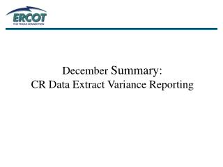 December  Summary: CR Data Extract Variance Reporting