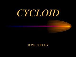 CYCLOID