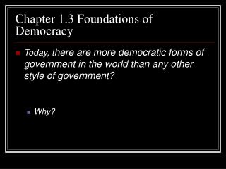 Chapter 1.3 Foundations of Democracy