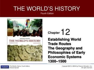 Establishing World Trade Routes The Geography and Philosophies of Early Economic Systems 1300–1500