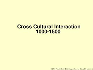 Cross Cultural Interaction 				1000-1500