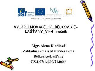 VY_32_INOVACE_12_BĚLKOVICE-LAŠŤANY_ Vl -4. ročník