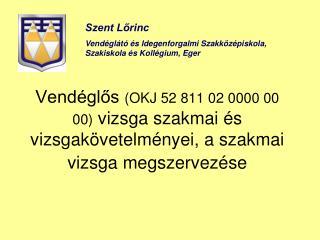 Szent Lőrinc Vendéglátó és Idegenforgalmi Szakközépiskola, Szakiskola és Kollégium, Eger