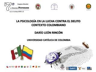 LA PSICOLOGÍA EN LA LUCHA CONTRA EL DELITO CONTEXTO COLOMBIANO DARÍO LEÓN RINCÓN