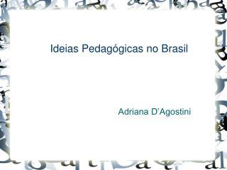 Ideias Pedagógicas no Brasil