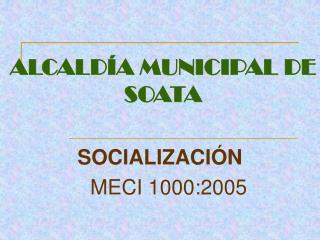 ALCALDÍA MUNICIPAL DE SOATA