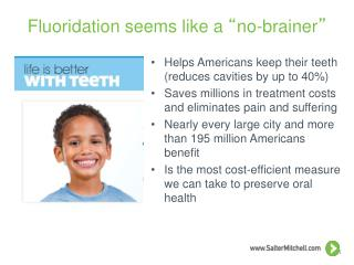 "Fluoridation seems like a  "" no-brainer """