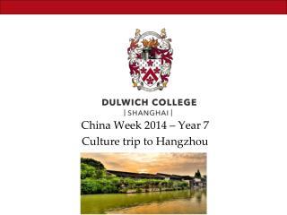 China Week 2014 � Year 7  Culture trip to Hangzhou
