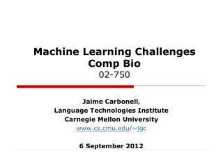 Machine Learning Challenges  Comp Bio 02-750