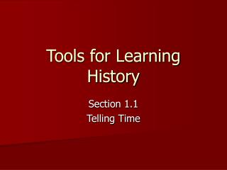 Tools for Learning History