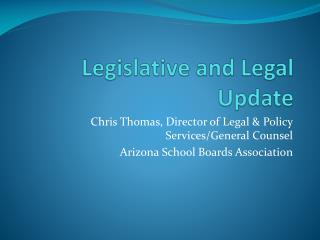 Legislative and Legal Update