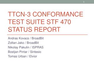 TTCN-3 CONFORMANCE TEST SUITE STF 470 STATUS REPORT