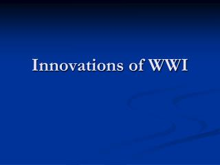 Innovations of WWI