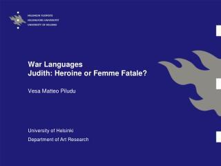 War Languages Judith: Heroine or Femme Fatale?
