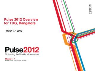 Pulse 2012 Overview  for TUG, Bangalore