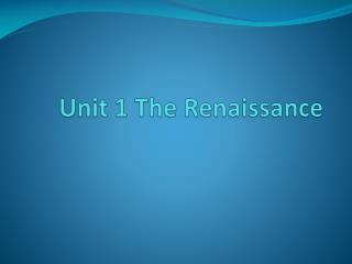 Unit 1 The Renaissance