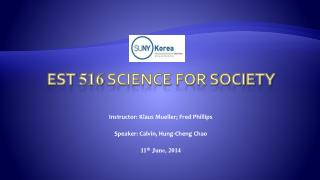 EST  516  Science For Society