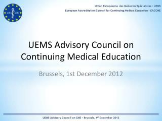 UEMS Advisory Council on Continuing Medical Education