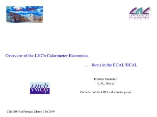 Overview of the LHCb Calorimeter Electronics …   focus in the ECAL/HCAL