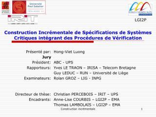 Présenté par: Jury Président: Rapporteurs: Examinateurs: Directeur de thèse: Encadrants: