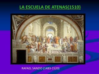 LA ESCUELA DE ATENAS(1510)