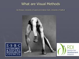 What are Visual Methods Jon Prosser, University of Leeds and Andrew Clark, University of Salford