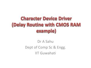 Character Device Driver (Delay Routine with CMOS RAM example)