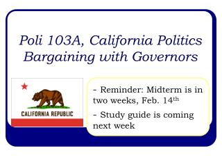 Poli 103A, California Politics Bargaining with Governors