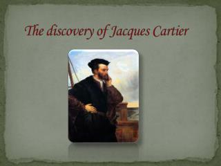 The  discovery  of Jacques Cartier