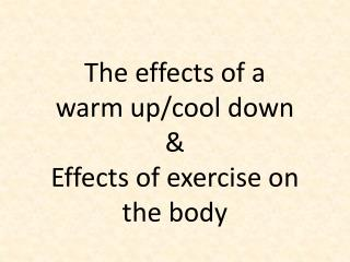 The effects of a  warm up