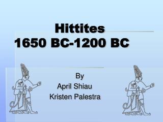 Hittites 1650 BC-1200 BC