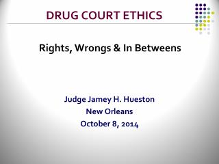 DRUG COURT ETHICS